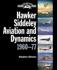 Hawker Siddeley Aviation and Dynamics 1960-77 (Crowood Aviation Series), Skinner