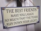 Friend Friendship Plaque Sign funny gift Best Friends make you Laugh free P&P