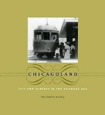 Chicagoland: City and Suburbs in the Railroad Age (Historical Studies -ExLibrary