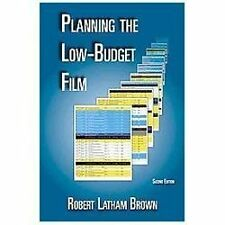 Planning the Low-Budget Film by Robert Latham Brown (2013, Paperback)