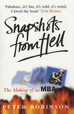 Snapshots from Hell: Making of an MBA, Peter Robinson