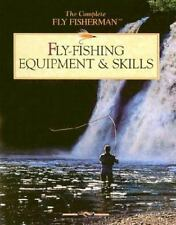 Fly Fishing Equipment & Skills (Complete Fly Fisherman)
