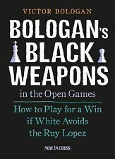 Bologan's Black Weapons in the Open Games : How to Play for a Win If White...