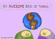 An Awesome Book of Thanks! by Dallas Clayton (2010, Hardcover, Unabridged)