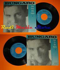 LP 45 7'' BUNGARO Sulla punta della lingua Che cosa non va 1988 italy cd mc dvd