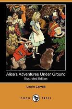 Alice's Adventures under Ground by Lewis Carroll (2007, Paperback)