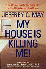 My House Is Killing Me!  Home Guide for Families with Allergies: J.May (2001,PB)