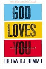 God Loves You * He Always Has - He Always Will by David Jeremiah