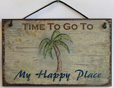 Sign Time to go My Happy Place This is Palm Tree s Beach Coast Shore Ocean USA