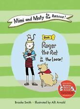 Mimi and Maty to the Rescue!: Book 1: Roger the Rat is on the Loose!, Smith, Bro