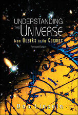 UNDERSTANDING THE UNIVERSE: FROM QUARKS TO COSMOS (REVISED EDITION), LINCOLN DON
