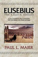 Eusebius : The Church History by Paul L. Maier and Eusebius (1999, Hardcover)