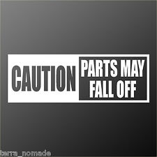 Caution Parts May Fall Off, Sticker, Decal,  JEEP, JDM,  Land Rover, 4x4, Funny