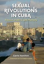Sexual Revolutions in Cuba: Passion, Politics, and Memory (Envisioning-ExLibrary