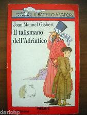 """IL BATTELLO A VAPORE SERIE JUNIOR - J.M.GISBERT """" IL TALISMANO DELL'ADRIATICO """""""