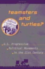 Teamsters and Turtles?: U.S. Progressive Political Movements in the 21st Centur