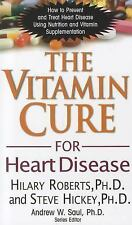 Vitamin Cure: The Vitamin Cure for Heart Disease : How to Prevent and Treat...