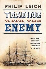Trading with the Enemy: The Covert Economy During the American Civil War (New Yo