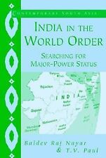 India in the World Order: Searching for Major-Power Status (Contemporary South A