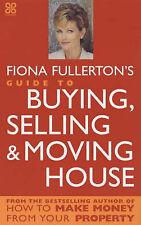 Fiona Fullertons Guide To Buying, Selling And Moving House,VERYGOOD Book