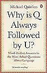 Why is Q Always Followed by U?: Word-Perfect Answers to the Most-Asked Questions
