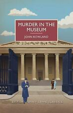 British Library Crime Classics: Murder in the Museum : A Briti (FREE 2DAY SHIP)