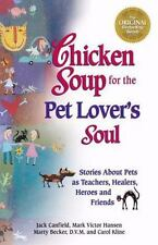 Chicken Soup for the Pet Lover's Soul Stories About Pets as Teachers Healers