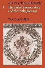 A History of Greek Philosophy Vol. 1 : The Earlier Presocratics and the...