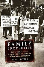 Family Properties: Race, Real Estate, and the Exploitation of Black Urban Americ