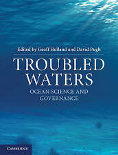 Troubled Waters: Ocean Science and Governance, Pugh, David, Holland, Geoff, Very