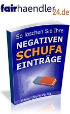 SO LÖSCHEN SIE IHRE NEGATIVEN SCHUFA EINTRÄGE eBook PDF Schufaeinträge E-LIZENZ