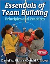 Essentials of Team Building : Principles and Practices by Daniel W. Midura...