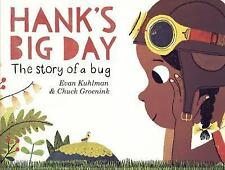 Hank's Big Day : The Story of a Bug by Evan Kuhlman (2016, Picture Book)