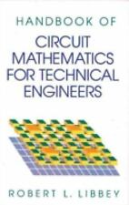 Handbook of Circuit Math for Technical Engineers by Libbey L. Libbey (1991,...