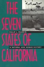 The Seven States of California: A Natural and Human History Fradkin, Philip L.