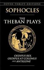 The Theban Plays: Oedipus Rex, Oedipus at Colonus and Antigone (Dover Thrift Edi