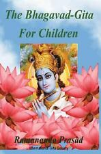 The Bhagavad-Gita for Children : And Beginners in Simple English by Ramananda...