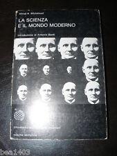 WHITEHEAD Alfred N., La scienza e il mondo moderno.. Torino, Boringhieri, 1979.