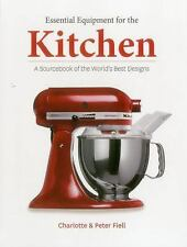 ESSENTIAL EQUIPMENT FOR THE KITCHEN A Sourcebook of World's Best Designs Fiell