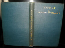 Kismet- An Arabian Night In 3 Acts- Edward Knoblauch- 1913 3rd Edition HB