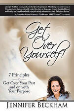 Get Over Yourself!: 7 Principles to Get Over Your Past and on with-ExLibrary