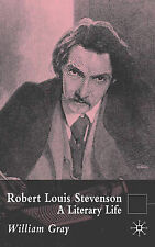 Robert Louis Stevenson: A Literary Life (Literary Lives), Gray, William, Excelle