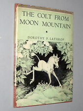 The COLT From MOON MOUNTAIN - Dorothy P. Lathrop (1943 1st Ed) w d/j Illustrated