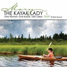 The Kayak Lady: One Woman, One Kayak and 1007 Lakes by Mary Shideler
