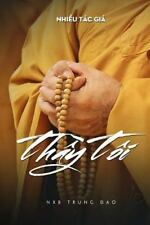 Thay Toi - My Master by Tac Gia Nhieu (2016, Paperback)