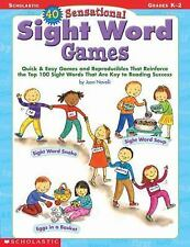 40 Sensational Sight Word Games : Quick and Easy Games and Reproducibles That...