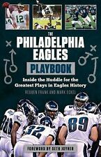 The Philadelphia Eagles Playbook: Inside the Huddle for the Greatest Plays in Ea