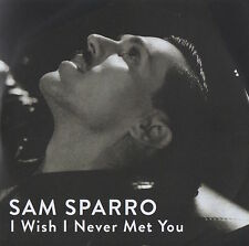 SAM SPARRO - I WISH I NEVER MET YOU - RARE 2 TRACK PROMO CD