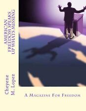 American Freedom Speaks up Whats Missing : A Magazine for Freedom by Cheyene...