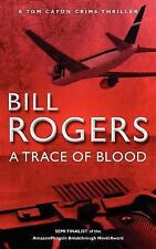 A Trace of Blood by Bill Rogers (2011, Paperback)
